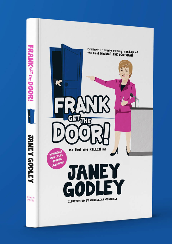 Get your signed copy of Frank Get The Door by Janey Godley